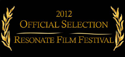 2012 Official Selection - Resonate Film Festival